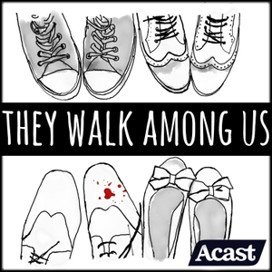 They Walk Among Us - UK True Crime podcast - Free on The Podcast App