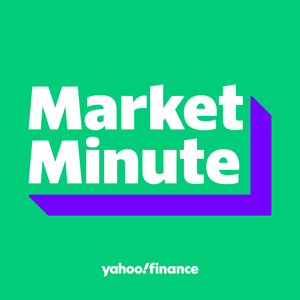 Yahoo Finance Market Minute podcast - Free on The Podcast App