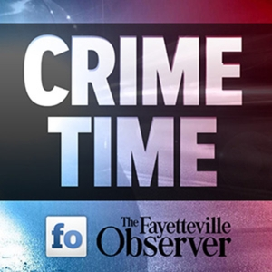 Crime Time: Real Fayetteville Stories podcast - Free on The Podcast App