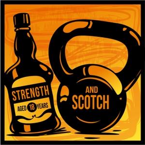 Strength and Scotch Podcast: Training / Nutrition / Health