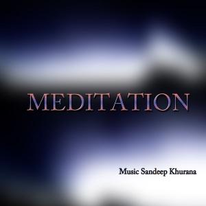 60 Minutes of Meditation Music by Sandeep Khurana