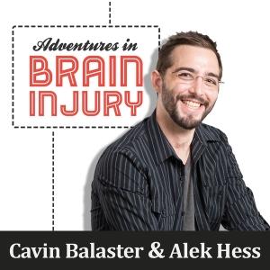 Adventures in Brain Injury by Cavin Balaster: Traumatic Brain Injury Survivor, Speaker and Writer.