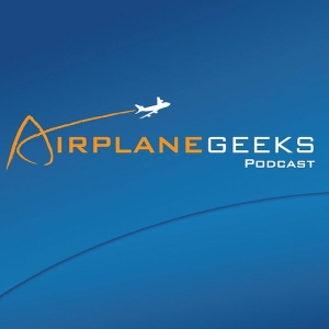 Airplane Geeks Podcast by Airplane Geeks