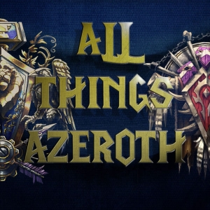 All Things Azeroth - Your World of Warcraft Podcast by Dawnforge Productions
