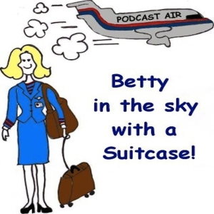 Betty in the Sky with a Suitcase! by Flight Attendant Betty