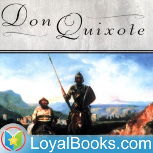 Don Quixote by Miguel de Cervantes Saavedra by Loyal Books