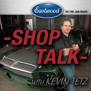 Eastwood Blog- Featuring 'Shop Talk' with Kevin Tetz by Eastwood Company