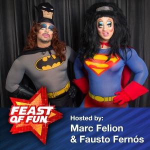 Feast of Fun : Gay Talk Show by Fausto Fernós & Marc Felion