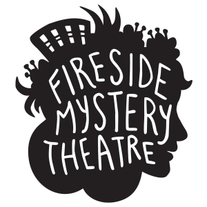 Fireside Mystery Theatre by Fireside Mystery Theatre