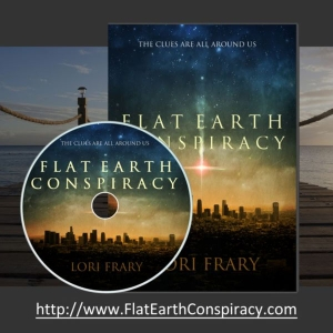 Flat Earth Conspiracy by Lori Frary
