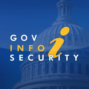 Government Information Security Podcast by GovInfoSecurity.com