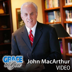 Grace to You: Video Podcast by John MacArthur