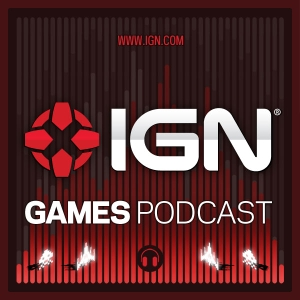 IGN Games Podcasts by IGN.com