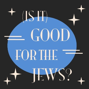 Is It Good For The Jews? by Larry Rosen and Eric Goldbrener