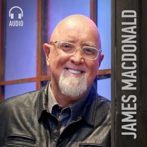 James MacDonald: Walk in the Word Audio by James MacDonald