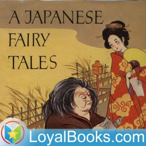 Japanese Fairy Tales by Yei Theodora Ozaki by Loyal Books