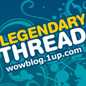 Legendary Thread: 1UP's World of WarCraft Podcast by 1UP Staff
