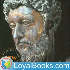 Meditations by Marcus Aurelius by Loyal Books