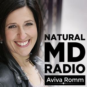 Natural MD Radio | Feel better, Live better by Aviva Romm | Integrative & Functional MD