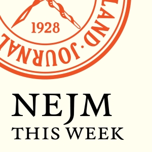 NEJM This Week - Audio Summaries by The New England Journal of Medicine