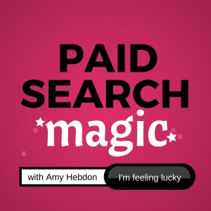 Paid Search Magic by Amy Hebdon: Paid Search Magician