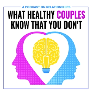 What Healthy Couples Know That You Don't by Rhoda Sommer on Relationships
