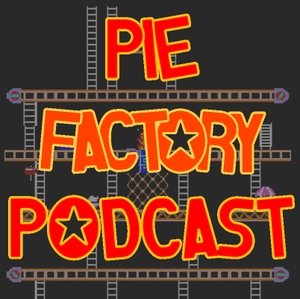 Pie Factory Podcast by Sean Courtney and Jim Goebel