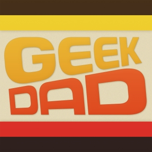 The GeekDads by The GeekDads