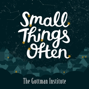 Small Things Often by The Gottman Institute