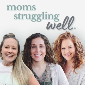 Mom Struggling Well by Emily Thomas, Rebecca Smith & Kate Ordway