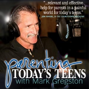 Parenting Today's Teens by Mark Gregston