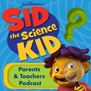 Sid the Science Kid Podcast | PBS by The Jim Henson Company