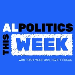 Alabama Politics This Week by Alabama Politics This Week