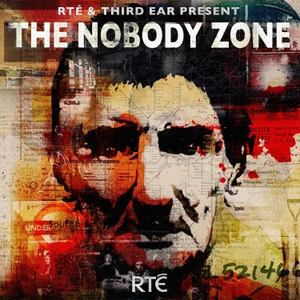 The Nobody Zone by RTE Documentary on One