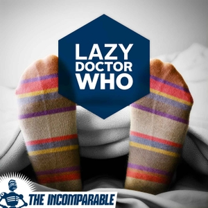 Lazy Doctor Who by Erika Ensign and Steven Schapansky