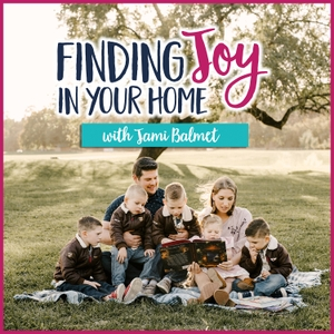 Finding Joy in Your Home