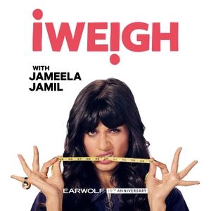 I Weigh with Jameela Jamil by Earwolf & Jameela Jamil