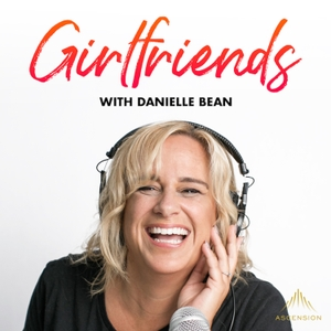 Girlfriends (A Podcast for Catholic Women) by Ascension Catholic Faith Formation