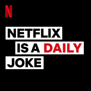Netflix Is A Daily Joke by Netflix