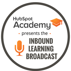 BROADCAST - Inbound Learning Broadcast by HubSpot Academy