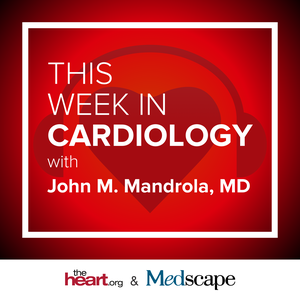 This Week in Cardiology by Medscape