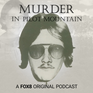 Murder in Pilot Mountain: A 40 Year Mystery by FOX8 WGHP-TV