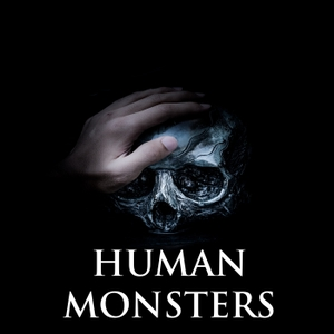 Human Monsters by Morgan Rector