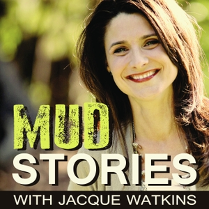 Mud Stories with Jacque Watkins - Messy moments worked for our good by Jacque Watkins interviews Lysa TerKeurst, Shauna Niequist, Michele Cushatt,