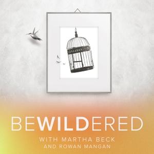 Bewildered by Martha Beck and Rowan Mangan
