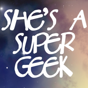 She's A Super Geek by Senda and Andi