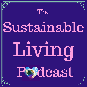 The Sustainable Living Podcast by Marianne West: sustainable living/homesteading/survival