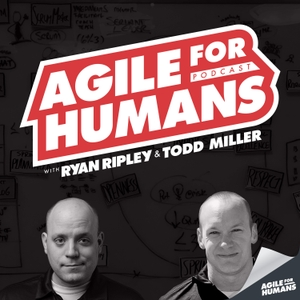 Agile for Humans with Ryan Ripley by Agile for Humans, LLC