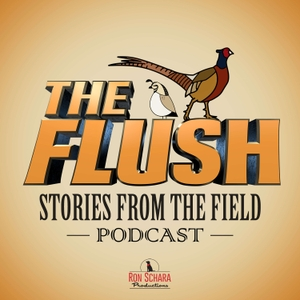 The Flush Podcast - Stories from the field by Ron Schara Productions