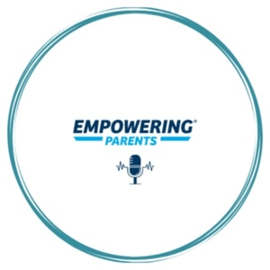 The Empowering Parents Podcast by Kimball Lewis